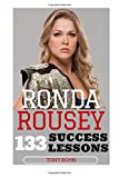 Ronda Rousey: 133 Success Lessons