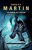 La danza dei draghi. Le cronache del ghiaccio e del fuoco