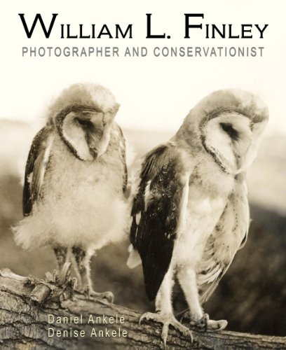 William L. Finley: Photographer and Conservationist PDF