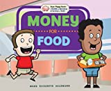 Money for Food (Your Piggy Bank: a Guide to Spending & Saving for Kids!)
