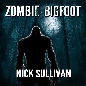 Zombie Bigfoot Audiobook