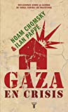 Gaza en crisis (Gaza in Crisis) (Spanish Edition) (8430608117) by Chomsky, Noam