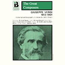 Guiseppe Verdi: 1813 - 1901 Performance by John Green Narrated by Richard Mayes