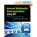 Internet Multimedia Communications Using SIP: A Modern Approach Including Java® Practice (The Morgan Kaufmann Series in Networking)