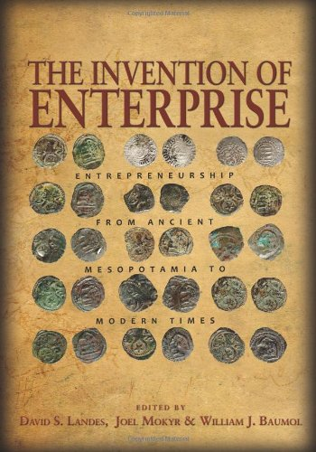 The Invention of Enterprise: Entrepreneurship from Ancient Mesopotamia to Modern Times (Kauffman Foundation Series on Innovation and Entrepreneurship)
