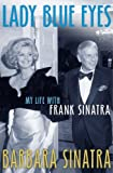 Lady Blue Eyes: My Life with Frank Sinatra