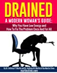 Drained -  A Modern Woman's Guide: Wh...
