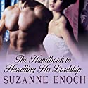 The Handbook to Handling His Lordship: Scandalous Brides, Book 4 Audiobook by Suzanne Enoch Narrated by Anne Flosnik
