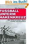 Fu�ball unterm Hakenkreuz: Der DFB zw...