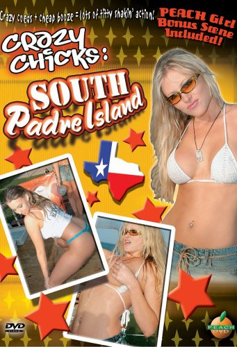 Crazy Chicks: South Padre Island
