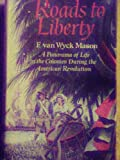 Roads to Liberty (0316549304) by F. Van Wyck Mason