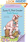 Junie B., First Grader: Dumb Bunny (J...