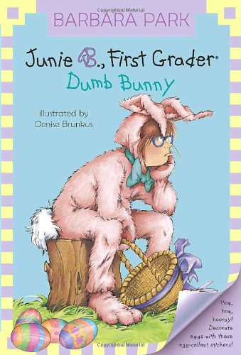 Junie B. First Grader: Dumb Bunny