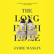 The Long Hitch Home (       UNABRIDGED) by Jamie Maslin Narrated by Ben Owen