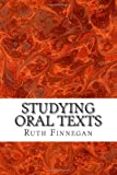 Studying oral texts: The collection, analysis and preservation of oral traditions and verbal arts:  a handbook for twenty-first-century researchers (In search of human culture) (1481907956) by Finnegan, Ruth