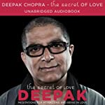 The Secret of Love: Meditations for Attracting and Being in Love | Deepak Chopra