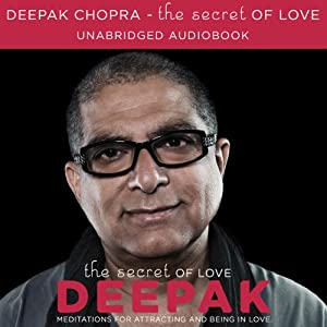 The Secret of Love: Meditations for Attracting and Being in Love | [Deepak Chopra]