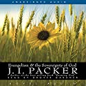 Evangelism and the Sovereignty of God (       UNABRIDGED) by J. I. Packer Narrated by Grover Gardner