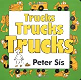 Trucks Trucks Trucks Board Book (0060562587) by Sis, Peter