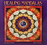 img - for Healing Mandalas Calendar: Meditations on Personal and Planetary Peace [CAL 2009-HEALING MANDALAS] book / textbook / text book