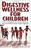 img - for By Elizabeth Lipski Digestive Wellness for Children: How to Strengthen the Immune System & Prevent Disease Through Healt (1st Edition) book / textbook / text book