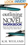 Outlining Your Novel Workbook: Step-b...