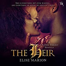 The Heir: The Chained Trilogy, Book 3 Audiobook by Elise Marion Narrated by Eric Burns