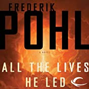 All the Lives He Led: A Novel | [Frederik Pohl]