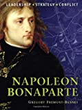 img - for Napoleon Bonaparte: The background, strategies, tactics and battlefield experiences of the greatest commanders of history book / textbook / text book