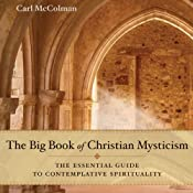 The Big Book of Christian Mysticism: The Essential Guide to Contemplative Spirituality | [Carl McColman]