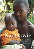 Kamakwie: Finding Peace, Love and Injustice in Sierra Leone