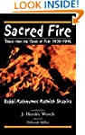 Sacred Fire: Torah from the Years of...