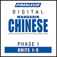 Chinese (Man) Phase 1, Unit 01-05: Learn to Speak and Understand Mandarin Chinese with Pimsleur Language Programs  by  Pimsleur Narrated by  Pimsleur