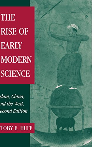 The Rise of Early Modern Science 2nd Edition Paperback: Islam, China and the West