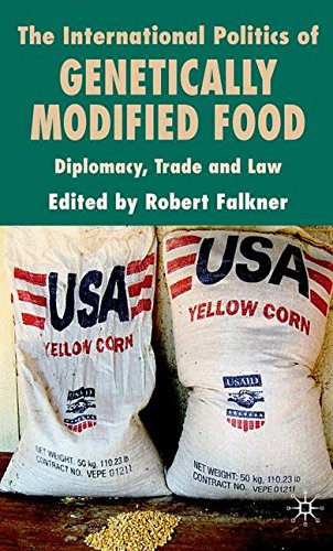 The International Politics of Genetically Modified Food: Diplomacy, Trade and Law