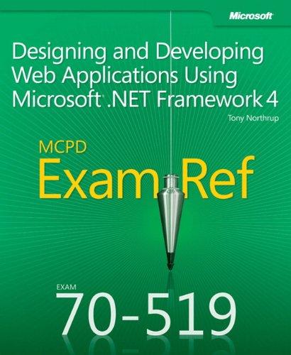 Tony Northrup - MCPD 70-519 Exam Ref: Designing and Developing Web Applications Using Microsoft .NET Framework 4
