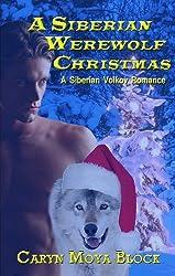 A Siberian Werewolf Christmas (A Siberian Volkov Pack Romance Book 6)
