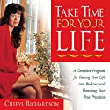 Take Time for Your Life (       UNABRIDGED) by Cheryl Richardson