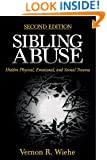Sibling Abuse: Hidden Physical, Emotional, and Sexual Trauma