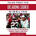 Tales from the Oklahoma Sooner Sideline: A Collection of the Greatest Sooner Stories Ever Told Audiobook by Jay Upchurch Narrated by Matt Cothran