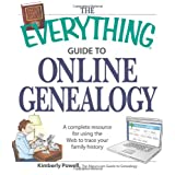 The Everything Guide to Online Genealogy: A complete resource to using the Web to trace your family history ~ Kimberly Powell