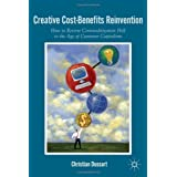 Creative Cost-Benefits Reinvention: How to Reverse Commoditization Hell in the Age of Customer Capitalismpar Christian Dussart