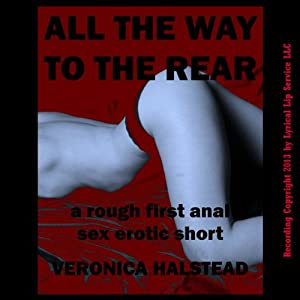 All the Way to the Rear: A Very Rough Public First Anal Sex Short - Traumatic Transit Series | [Veronica Halstead]