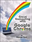 Cloud Computing with Google Chrome (E...