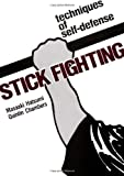 Stick Fighting: Techniques of  Self-Defense (Bushido--The Way of the Warrior) (0870114751) by Masaaki Hatsumi