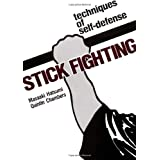 Stick Fighting: Techniques of  Self-Defense (Bushido--The Way of the Warrior) ~ Masaaki Hatsumi