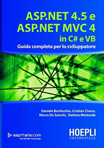 ASP.NET 4.5 E ASP.NET MVC 4 IN C# E VB: Guida completa per lo sviluppatore (Hoepli informatica) (Italian Edition)