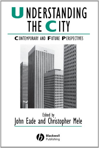 Understanding the City: Contemporary and Future Perspectives (Studies in Urban and Social Change)