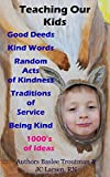 Teaching our Kids Good Deeds Kind Word Act of Kindness: Traditions of Service for Children (Parenting Children Books Book 1)
