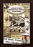 img - for Charlie Crowe's Newcastle United book / textbook / text book